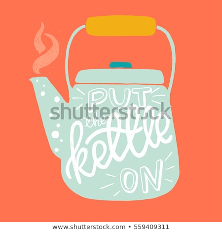 retro poster with kettle and message Stock photo © balasoiu
