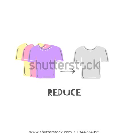 Reduce. Zero waste lifestyle. Use less clothes. Conscious shopping. T-shirts. Decrease purchase of u Stock photo © user_10144511