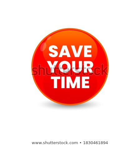 Save Your Time Button. Stock photo © tashatuvango