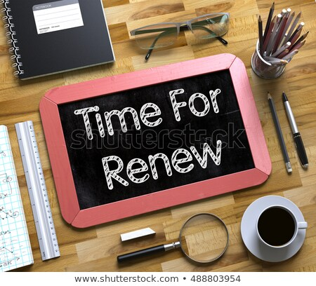 time for renew on small chalkboard 3d stock photo © tashatuvango