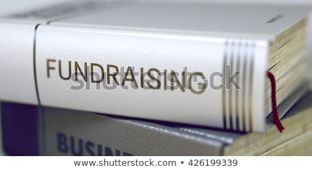 Fundraising Concept on Book Title. Stock photo © tashatuvango