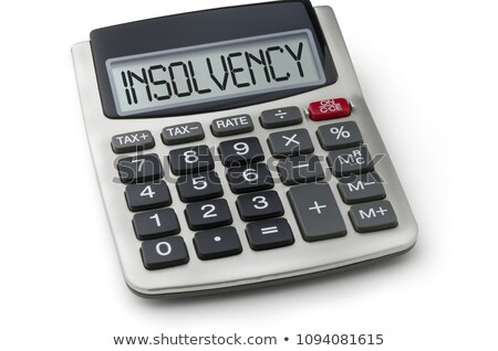 Calculator with the word Insolvency on the display Stock photo © Zerbor