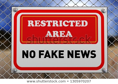 Restricted area notice no fake news Stock photo © nasirkhan