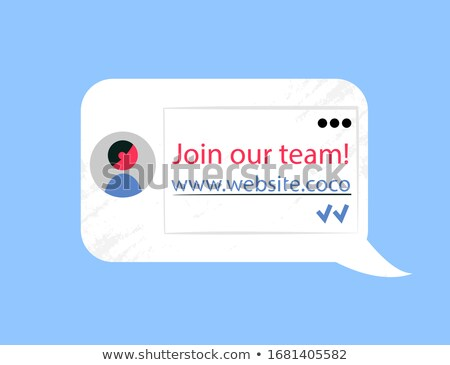 Join our Team, Website Chat Bubble Company Info Stock photo © robuart