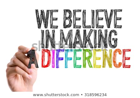 We Believe in Making a Difference. Stock photo © tashatuvango