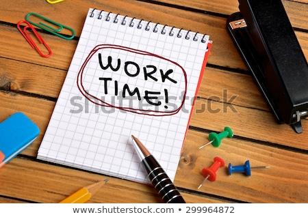 çalışmak zaman kelime notepad kalem kalem Stok fotoğraf © fuzzbones0