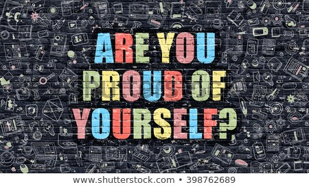 are you proud of yourself on dark brick wall stock photo © tashatuvango