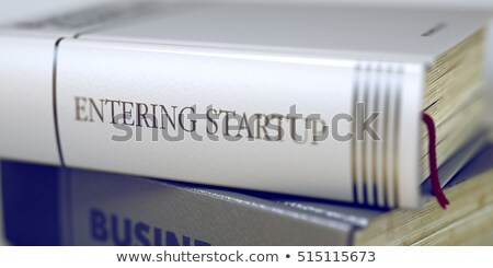 Book Title on the Spine - Entering Startup. 3D. Stock photo © tashatuvango