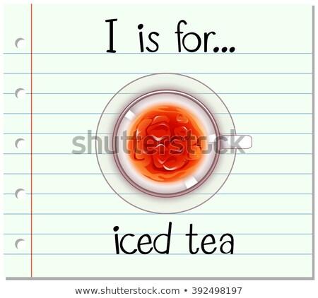 Flashcard alphabet I is for iced tea Stock photo © bluering