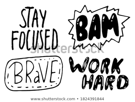 Black and white typography slogan, text graphics for using at polygraphy as print, brave word Stock photo © robuart