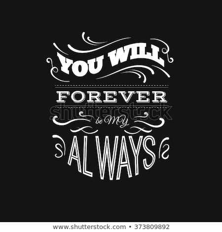 With you forever. Lettering phrase on grunge background. Design element for poster, card, banner, si Stock photo © masay256
