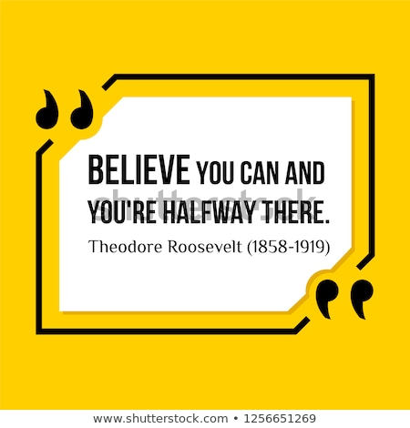 Believe you can and you are halfway there Stock photo © maxmitzu