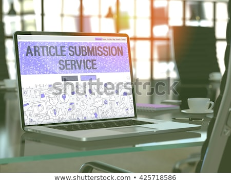 Article Submission Service Concept on Laptop Screen. Stock photo © tashatuvango