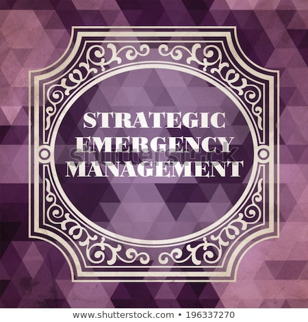 Strategic Emergency Management  Concept. Vintage design. Stock photo © tashatuvango