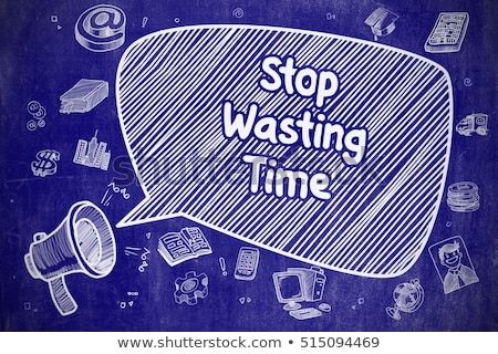 Stop Wasting Time - Doodle Illustration on Blue Chalkboard. Stock photo © tashatuvango