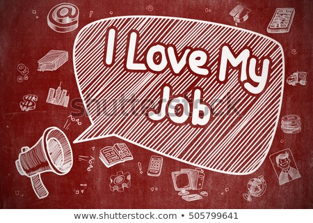 i love my job   doodle illustration on red chalkboard stock photo © tashatuvango