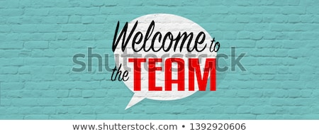 welcome to the team stock photo © silent47