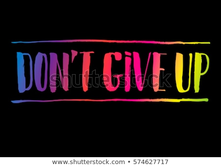 dont give up stock photo © bbbar