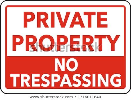 Private property sign Stock photo © claudiodivizia
