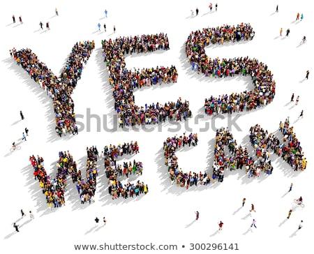 группа людей слово да изолированный белый мужчин Сток-фото © gemenacom
