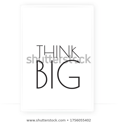 inspirational motivating quote   think big stock photo © orson