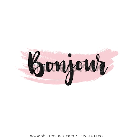 bonjour french greeting message sign Stock photo © alexmillos
