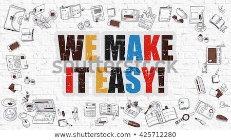 We Make it Easy in Multicolor. Doodle Design. Stock photo © tashatuvango