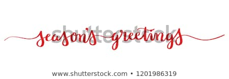 Holiday greetings - Season's Greetings! stock photo © ratselmeister