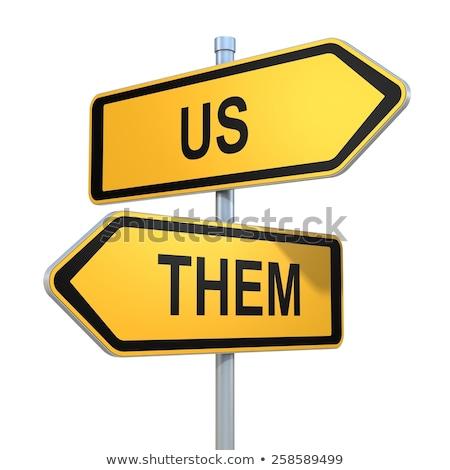 Us or them, opposite signs Stock photo © stevanovicigor