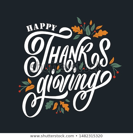 hand drawn happy thanksgiving typography banner celebration text with berries and leaves for postca stock photo © marysan