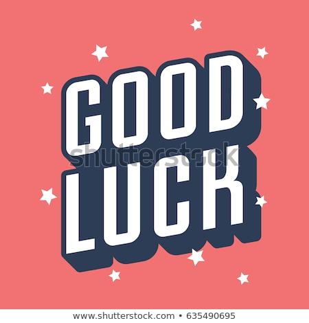 Stock photo: Good luck