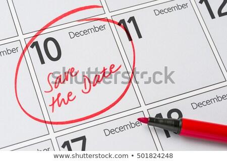 сохранить дата написанный календаря декабрь 10 Сток-фото © Zerbor