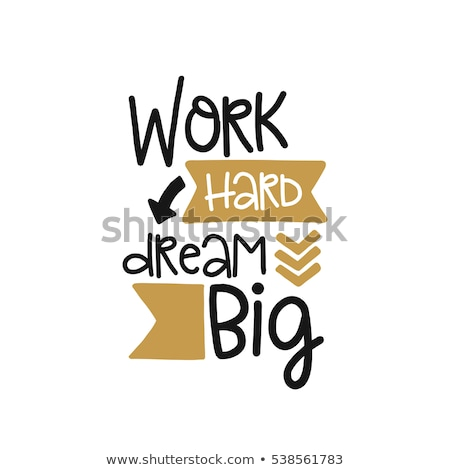 Vector poster quote work hard dream big. Vector illustration isolated on white background Stock photo © kyryloff