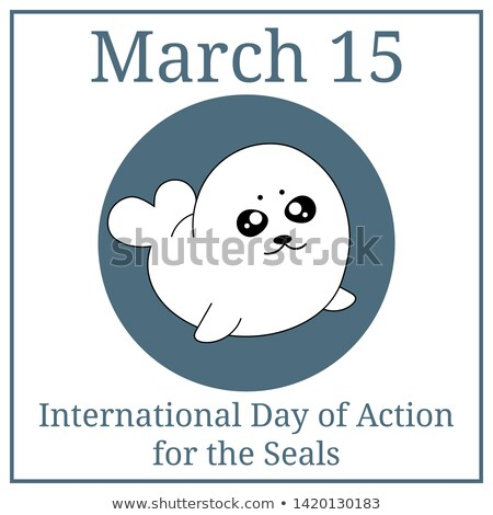 15 March Protection seal pups Stock photo © Olena