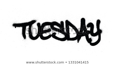 graffiti tuesday word sprayed in black over white Stock photo © Melvin07