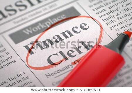 Clerk Wanted - Small Advertising in Newspaper. Stock photo © tashatuvango
