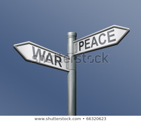 War or peace, opposite signs Stock photo © stevanovicigor