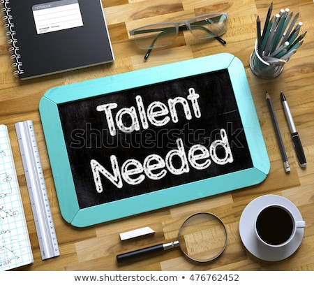 talent needed concept on small chalkboard 3d illustration stock photo © tashatuvango