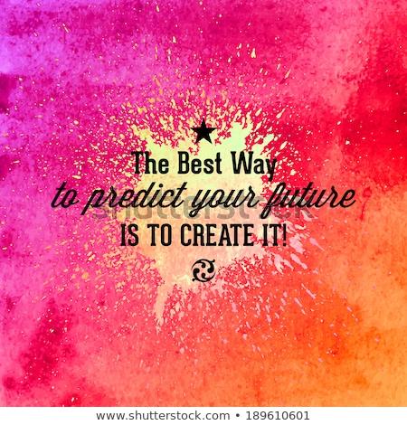 Inspirational Typo:'Paint Your Life is a Paint' Stock photo © DavidArts