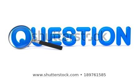 question   blue 3d word through a magnifying glass stock photo © tashatuvango