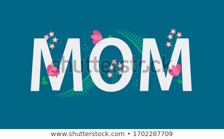 mother concept isolated letterpress type stock photo © enterlinedesign