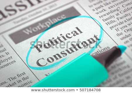Political Consultant Job Vacancy. 3D. Stock photo © tashatuvango