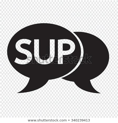 SUP internet acronym chat bubble illustration Stock photo © kiddaikiddee