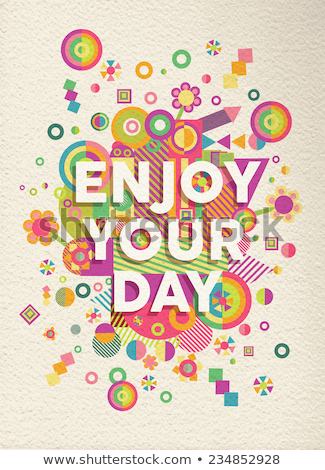 Enjoy this day colorful poster. Stock photo © rumko