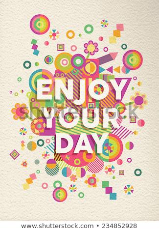 наслаждаться · день · красочный · плакат · шаблон · текстуры - Сток-фото © rumko