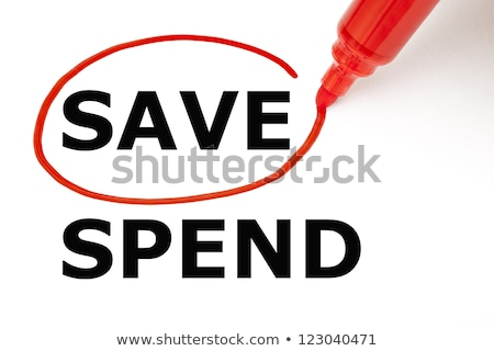 Save or Spend with Red Marker Stock photo © ivelin