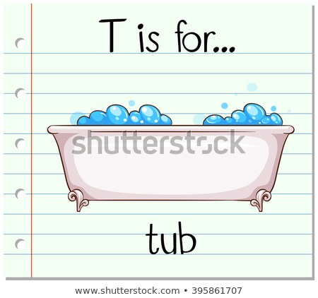 Flashcard letter T is for tub Stock photo © bluering