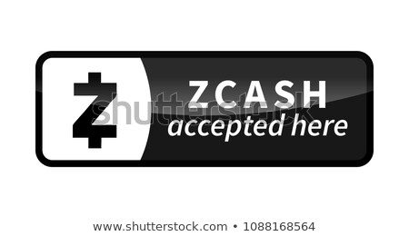 Zcash accepted here, black glossy badge on white Stock photo © evgeny89