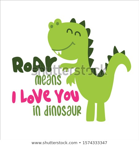 Roar menas I love you in dinosaur Stock photo © Zsuskaa