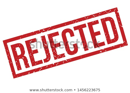 rejected rubber stamp stock photo © idesign